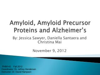 Amyloid ,  Amyloid  Precursor Proteins and Alzheimer's