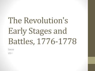 The Revolution's Early Stages and Battles, 1776-1778