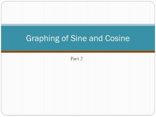 Graphing of Sine and Cosine