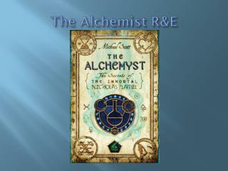 The Alchemist R&E