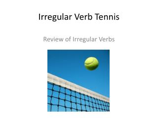 Irregular Verb Tennis