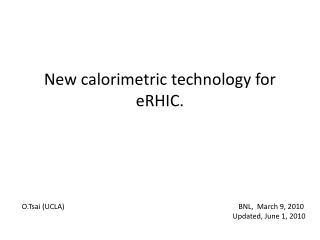 New calorimetric technology for  eRHIC .