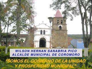 """""""SOMOS EL GOBIERNO DE LA UNIDAD Y PROSPERIDAD MUNICIPAL"""""""