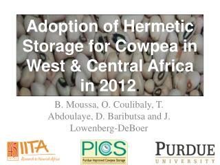 Adoption of Hermetic  Storage  for Cowpea in  West & Central Africa in 2012 .