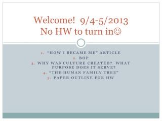 Welcome!  9/4-5/2013 No HW to turn in 