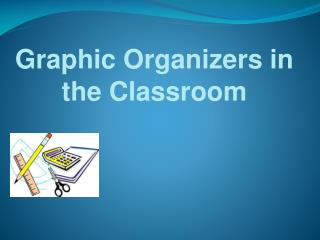 Graphic  Organizers in the Classroom