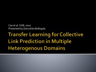 Transfer Learning for Collective Link Prediction in Multiple  Heterogenous  Domains