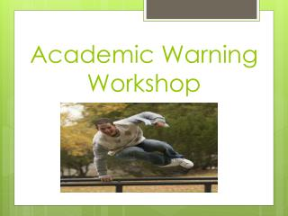 Academic Warning Workshop