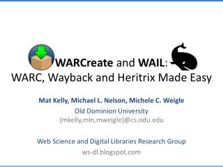 WARCreate  and  WAIL : WARC,  Wayback  and  Heritrix  Made Easy