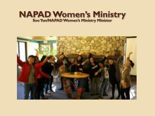 NAPAD Women's Ministry Soo Yun/NAPAD Women's Ministry Minister