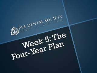 Week 5:  The  Four-Year Plan