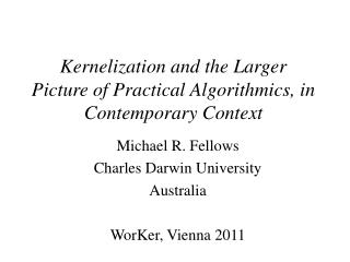 Kernelization and the Larger Picture of Practical Algorithmics, in Contemporary Context