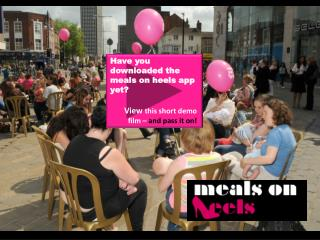 Have you downloaded the meals on heels app yet?  View  this short demo film –  and pass it on!