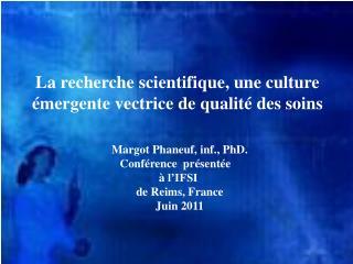 La  recherche scientifique ,  une  culture  émergente vectrice  de  qualité  des  soins