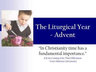 The Liturgical Year  - Advent