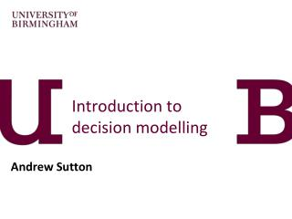 Introduction to decision modelling