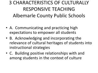 3 CHARACTERISTICS OF CULTURALLY RESPONSIVE TEACHING Albemarle County Public Schools