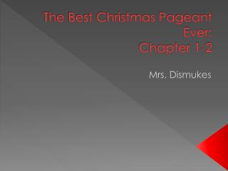The Best Christmas Pageant Ever: Chapter 1-2