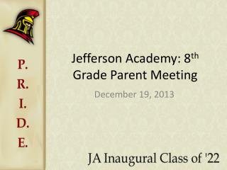 Jefferson Academy: 8 th  Grade Parent Meeting