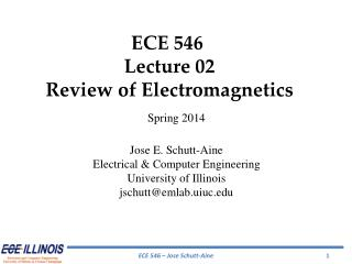 ECE  546  Lecture  02 Review of Electromagnetics