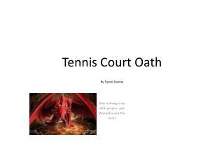 Tennis Court Oath  By Tyson Tearne