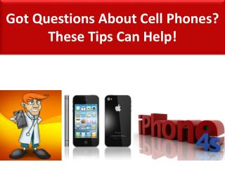 Got Questions About Cell Phones? These Tips Can Help!