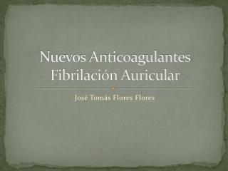 Nuevos Anticoagulantes Fibrilación Auricular