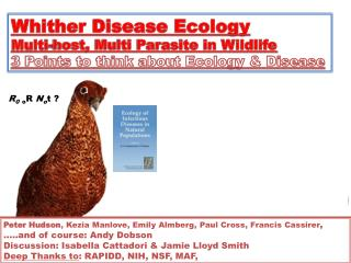 Whither Disease Ecology Multi -host, Multi Parasite in  Wildlife