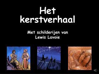 Het kerstverhaal Met schilderijen van  Lewis Lavoie