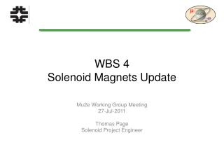 WBS 4 Solenoid Magnets Update