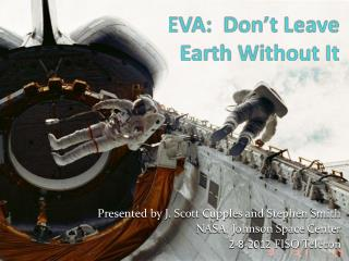 EVA:  Don't Leave Earth Without It