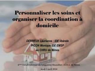 Personnaliser les soins et organiser la coordination à domicile