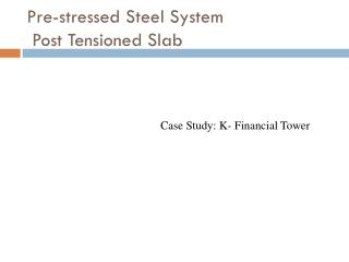 Pre-stressed Steel  System  Post Tensioned Slab