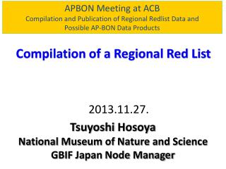 APBON Meeting at ACB Compilation and Publication of Regional  Redlist  Data and