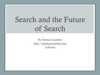 Search and the Future of Search
