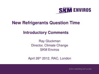 New Refrigerants Question Time Introductory Comments