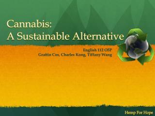 Cannabis:  A Sustainable Alternative
