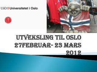 Utveksling til Oslo 27februar- 23 mars 2012