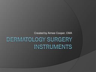 Dermatology Surgery Instruments