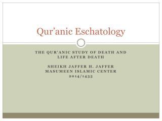 Qur�anic  Eschatology