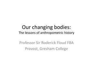 Our changing bodies: The lessons of anthropometric history