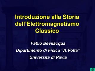 Introduzione alla Storia dell�Elettromagnetismo Classico