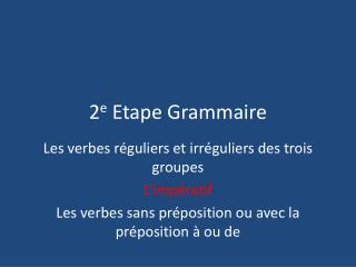 2 e  Etape Grammaire