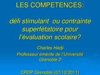 LES COMPETENCES: défi stimulant  ou contrainte superfétatoire pour l'évaluation scolaire?