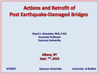 Riyad S. Aboutaha, PhD,  F -ACI Associate Professor Syracuse University