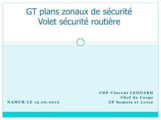 GT plans zonaux de sécurité Volet sécurité routière