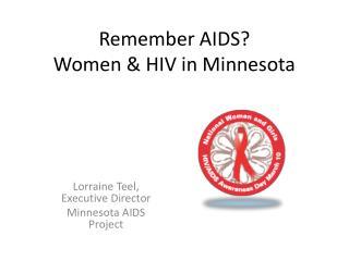 Remember AIDS?   Women & HIV in Minnesota
