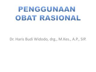 Dr.  Haris  Budi  Widodo ,  drg .,  M.Kes ., A.P., SIP.