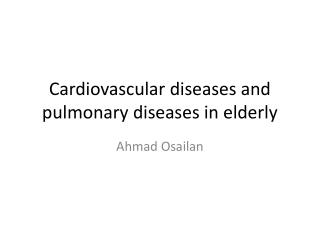 Cardiovascular diseases and pulmonary diseases in elderly