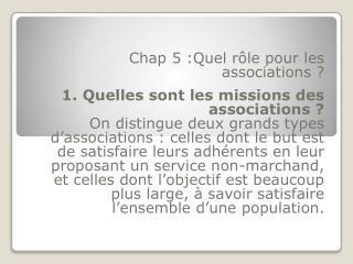 Chap  5 :Quel  rôle pour les associations? 1 . Quelles sont les missions des associations?